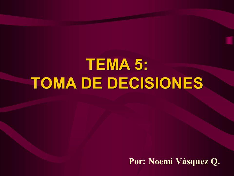 TEMA 5: TOMA DE DECISIONES