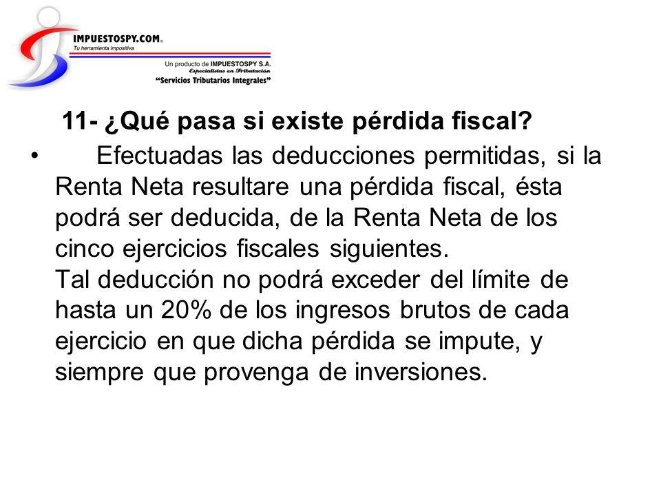 11- ¿Qué pasa si existe pérdida fiscal
