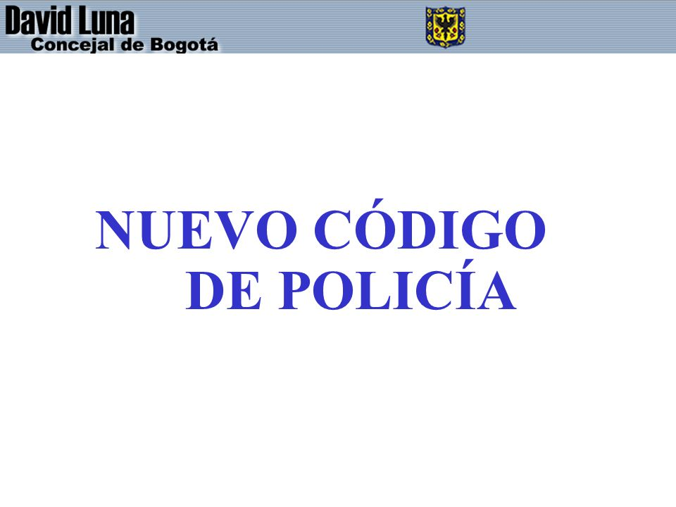 NUEVO CÓDIGO DE POLICÍA