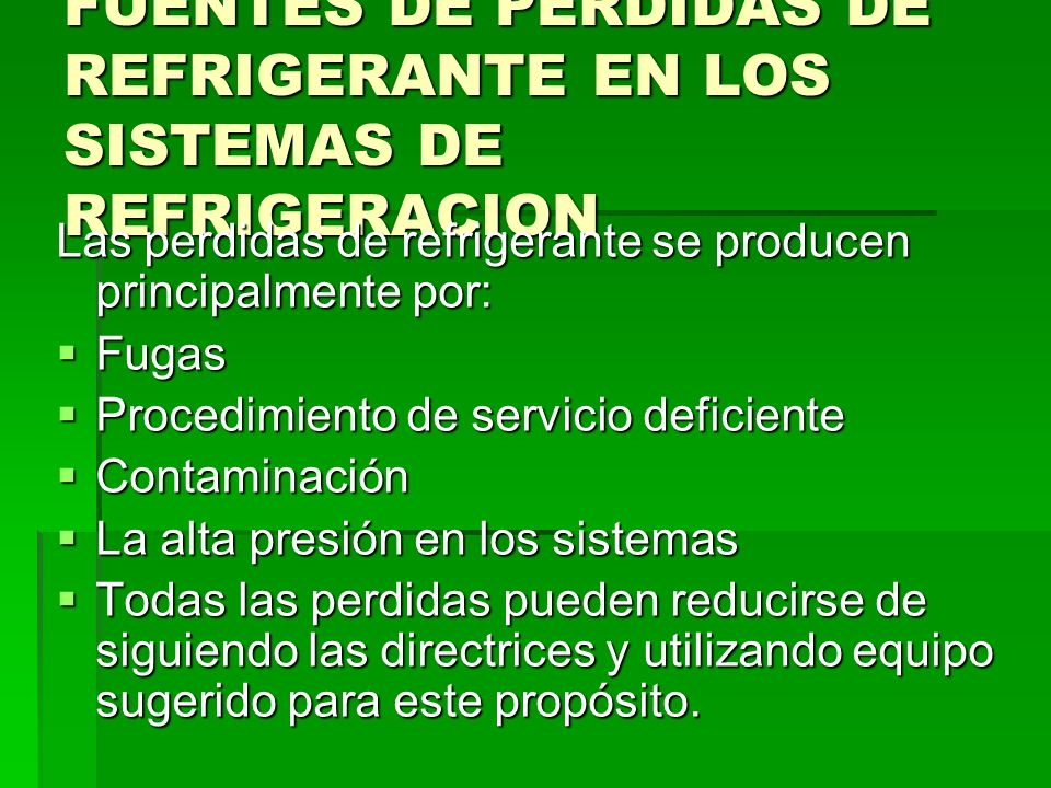 FUENTES DE PERDIDAS DE REFRIGERANTE EN LOS SISTEMAS DE REFRIGERACION