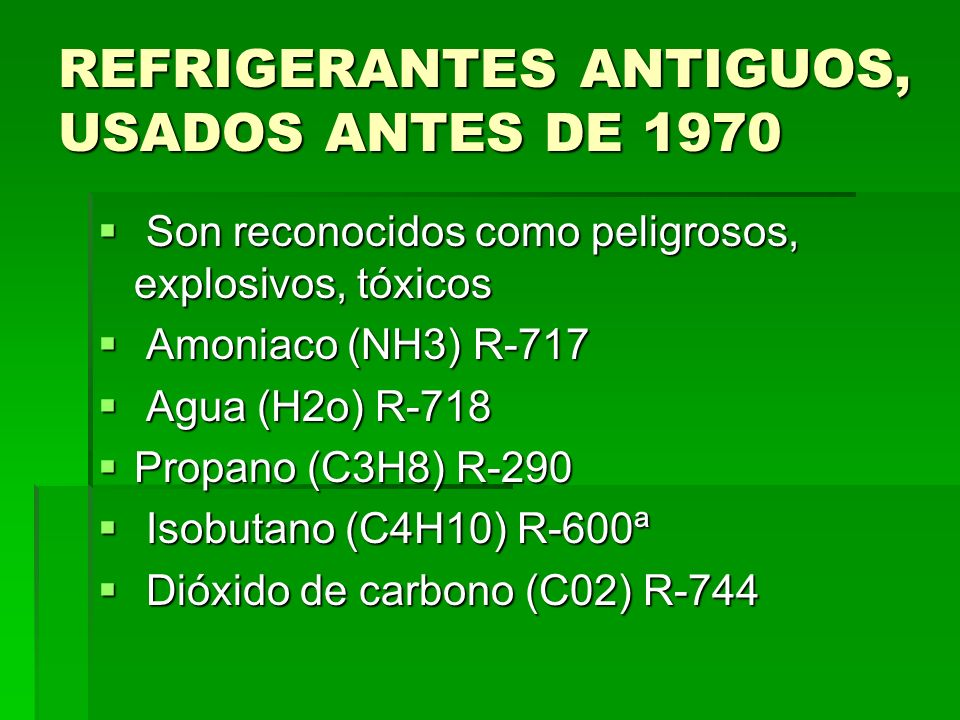 REFRIGERANTES ANTIGUOS, USADOS ANTES DE 1970