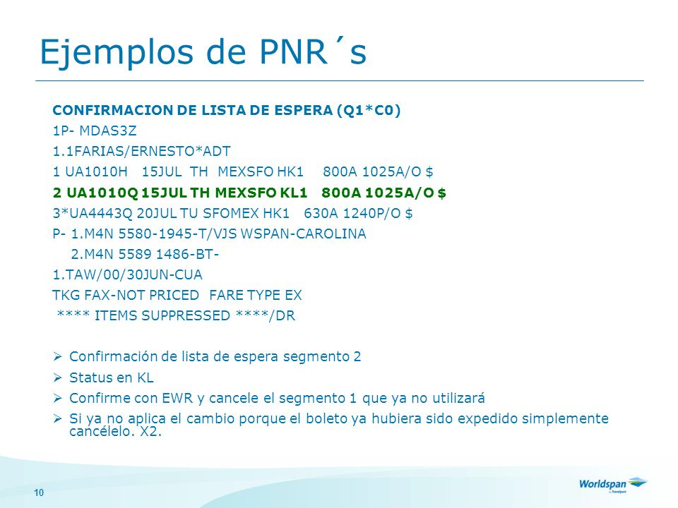 Ejemplos de PNR´s CONFIRMACION DE LISTA DE ESPERA (Q1*C0) 1P- MDAS3Z