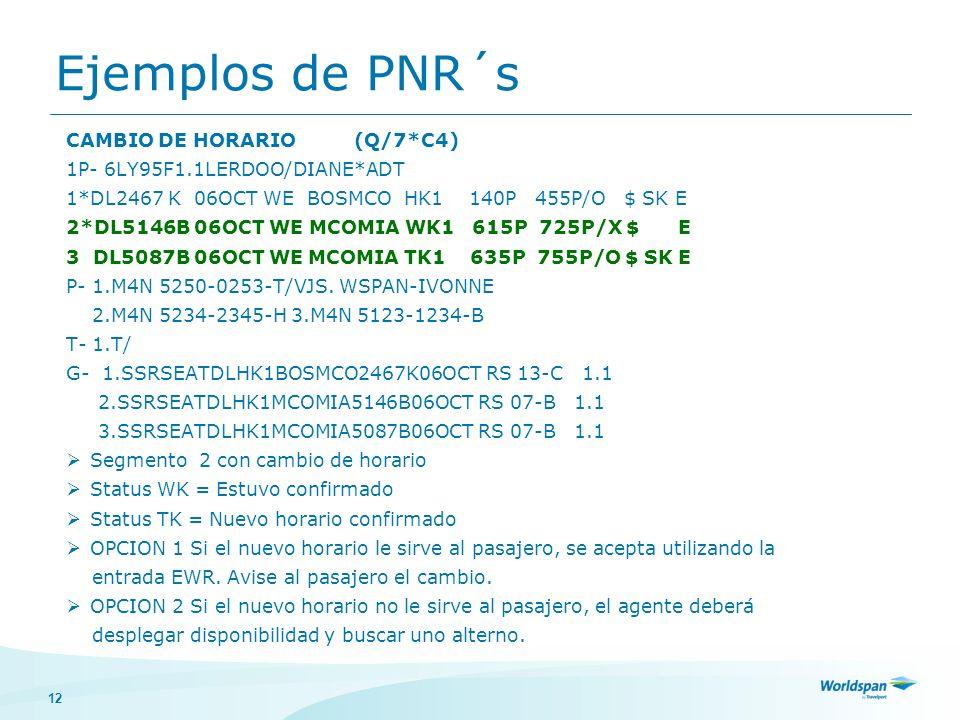 Ejemplos de PNR´s CAMBIO DE HORARIO (Q/7*C4)