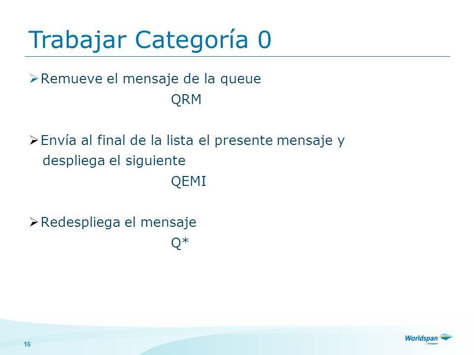 Trabajar Categoría 0 Remueve el mensaje de la queue QRM