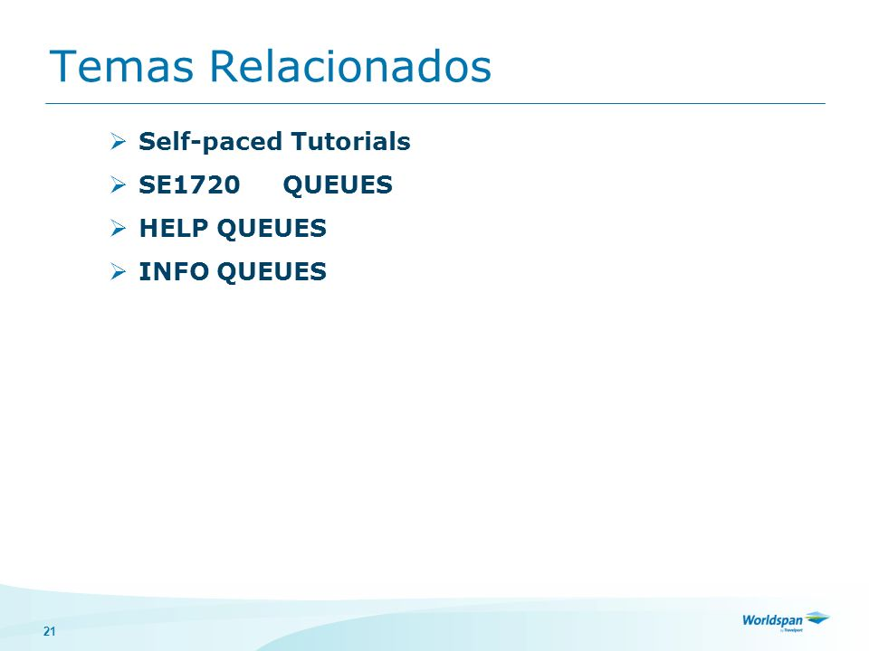 Temas Relacionados Self-paced Tutorials SE1720 QUEUES HELP QUEUES