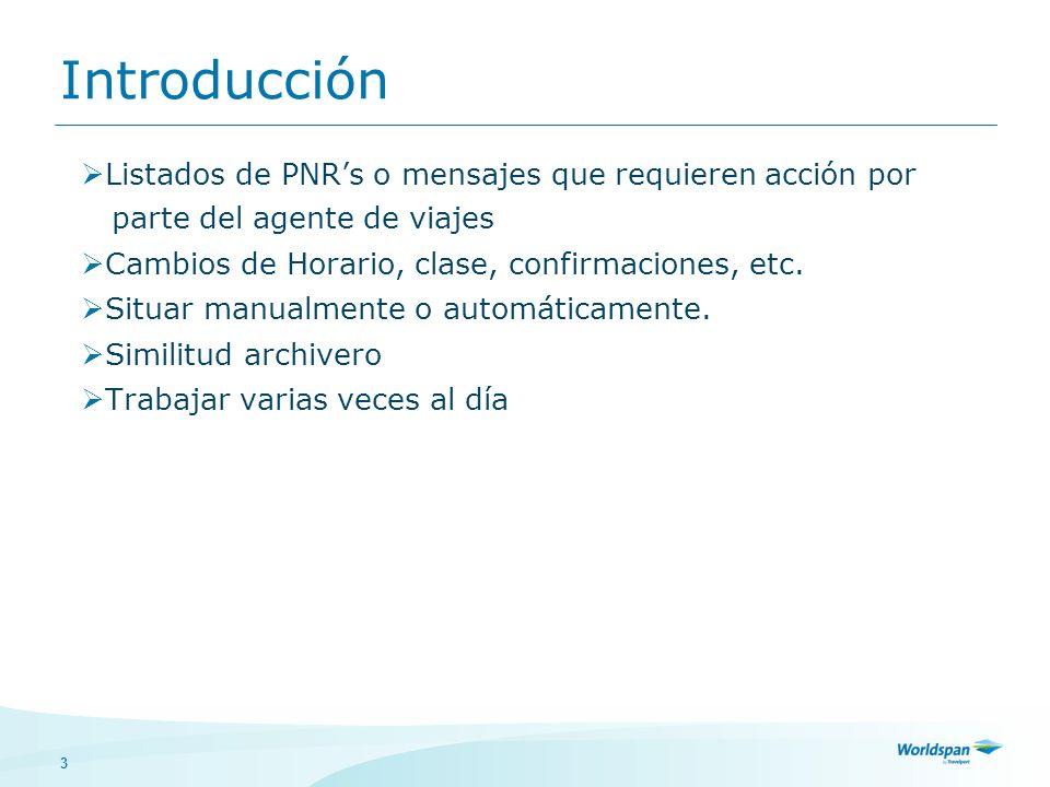 Introducción Listados de PNR's o mensajes que requieren acción por