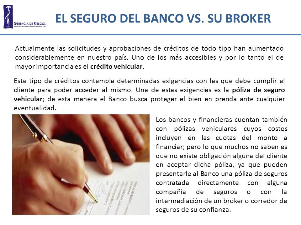 EL SEGURO DEL BANCO VS. SU BROKER