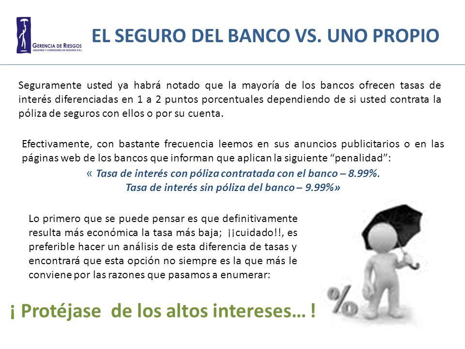 EL SEGURO DEL BANCO VS. UNO PROPIO