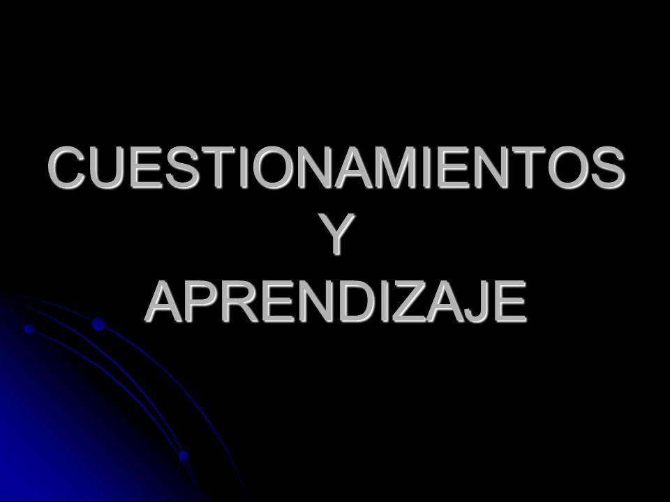 CUESTIONAMIENTOS Y APRENDIZAJE