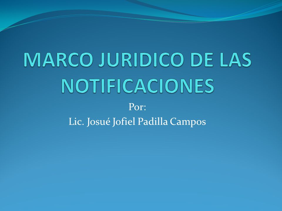 MARCO JURIDICO DE LAS NOTIFICACIONES
