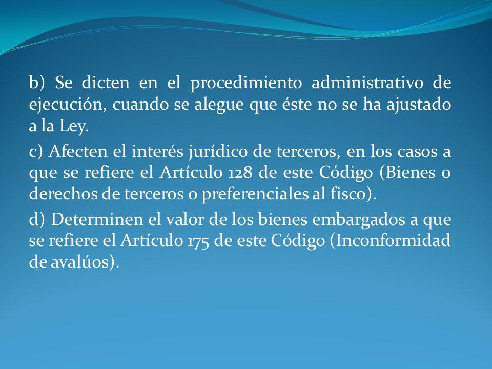 b) Se dicten en el procedimiento administrativo de ejecución, cuando se alegue que éste no se ha ajustado a la Ley.