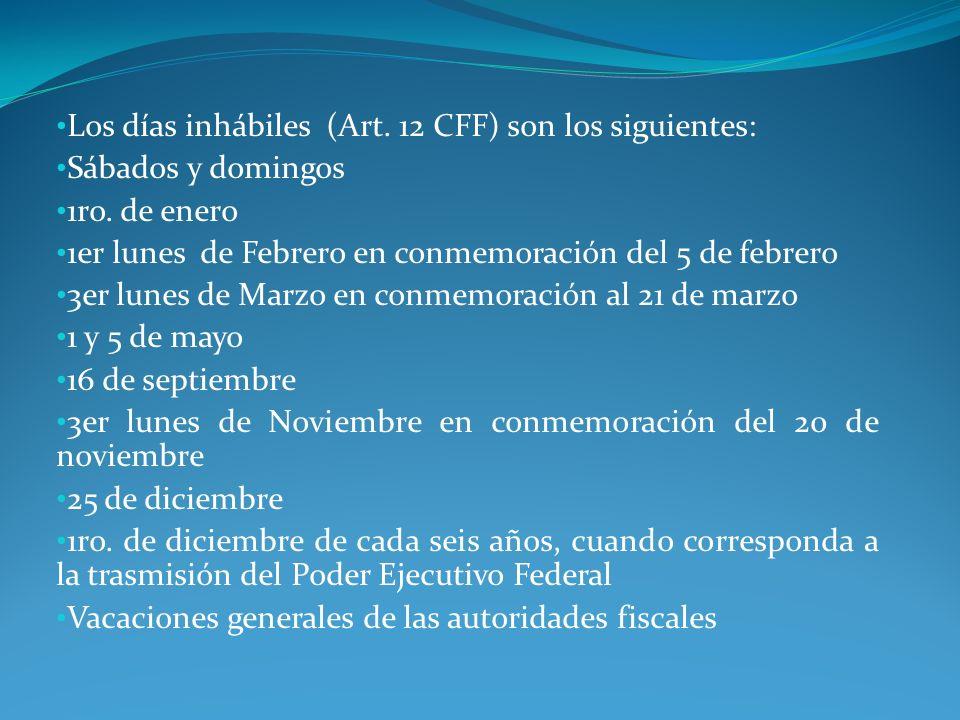 Los días inhábiles (Art. 12 CFF) son los siguientes:
