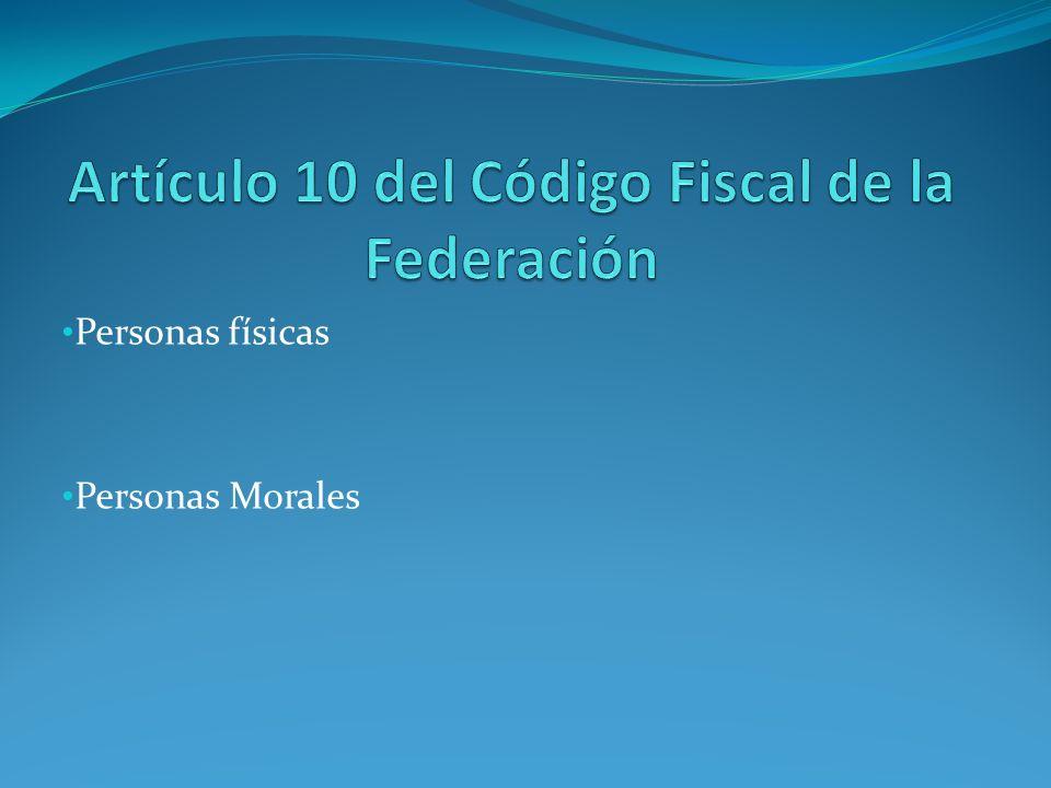 Artículo 10 del Código Fiscal de la Federación
