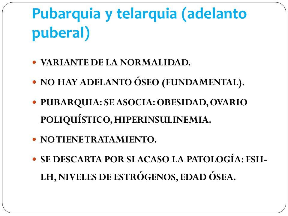 Pubarquia y telarquia (adelanto puberal)