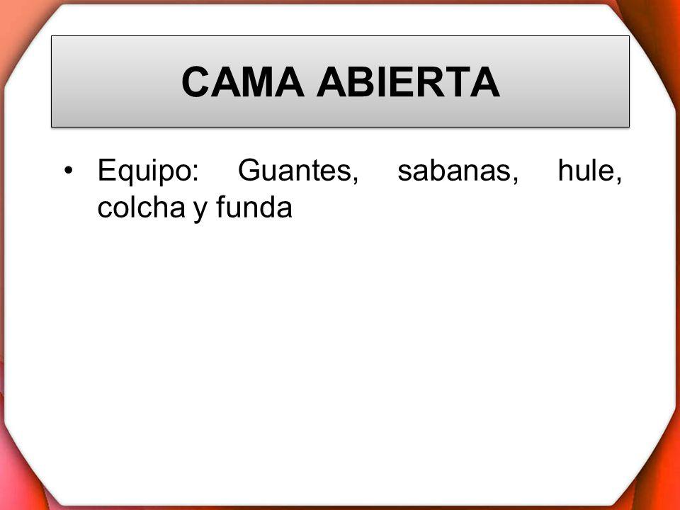 Equipo: Guantes, sabanas, hule, colcha y funda