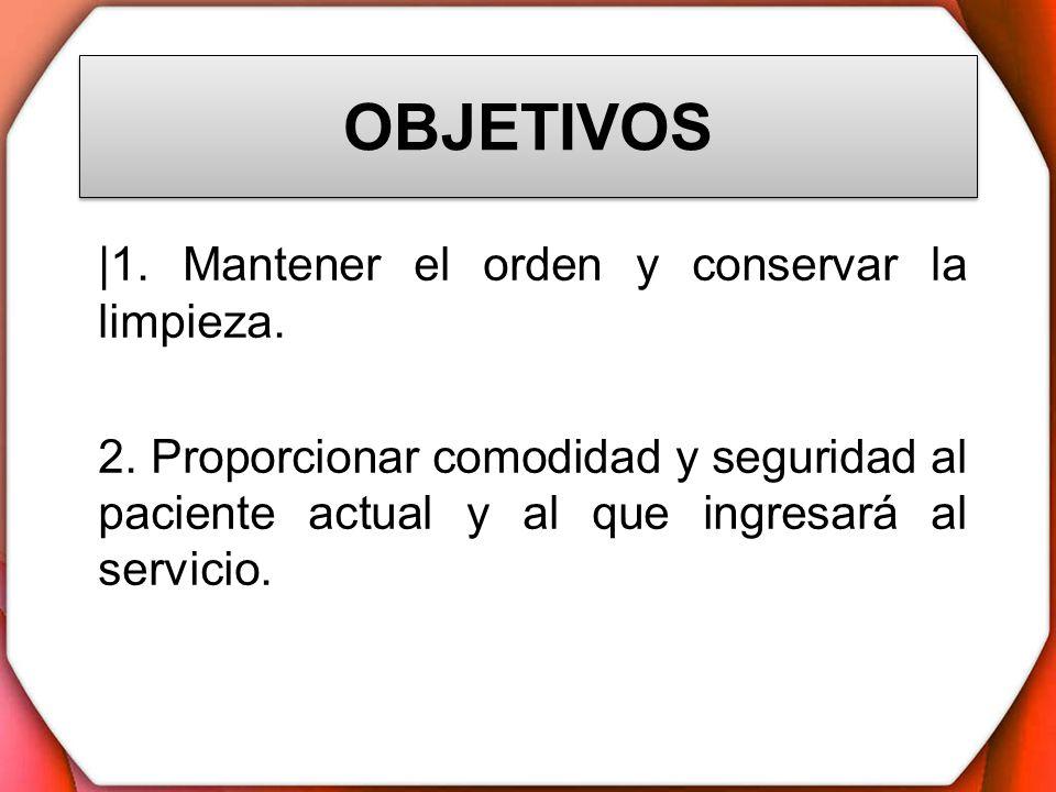 OBJETIVOS |1. Mantener el orden y conservar la limpieza.