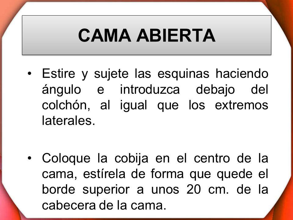 CAMA ABIERTAEstire y sujete las esquinas haciendo ángulo e introduzca debajo del colchón, al igual que los extremos laterales.
