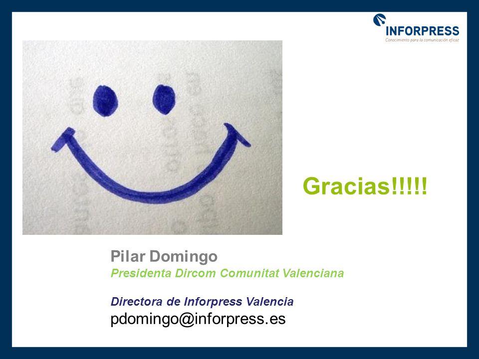 Gracias!!!!! Pilar Domingo Presidenta Dircom Comunitat Valenciana