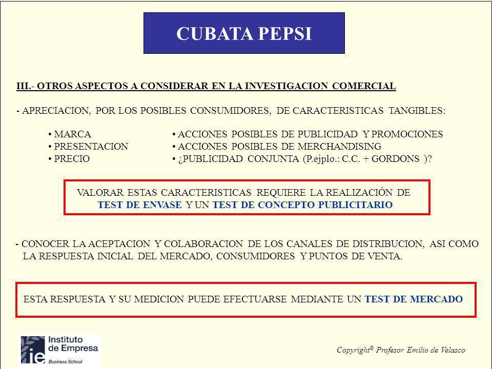 CUBATA PEPSI III.- OTROS ASPECTOS A CONSIDERAR EN LA INVESTIGACION COMERCIAL.