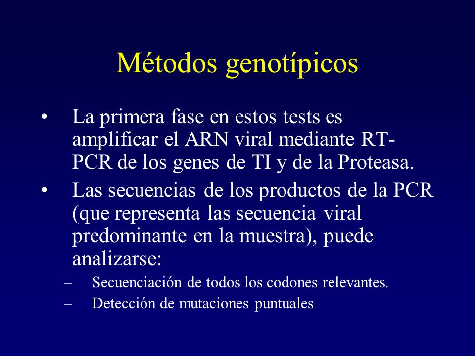 Métodos genotípicosLa primera fase en estos tests es amplificar el ARN viral mediante RT-PCR de los genes de TI y de la Proteasa.