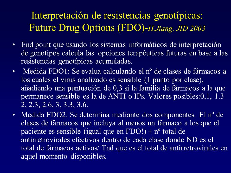 Interpretación de resistencias genotípicas: Future Drug Options (FDO)-H.Jiang. JID 2003
