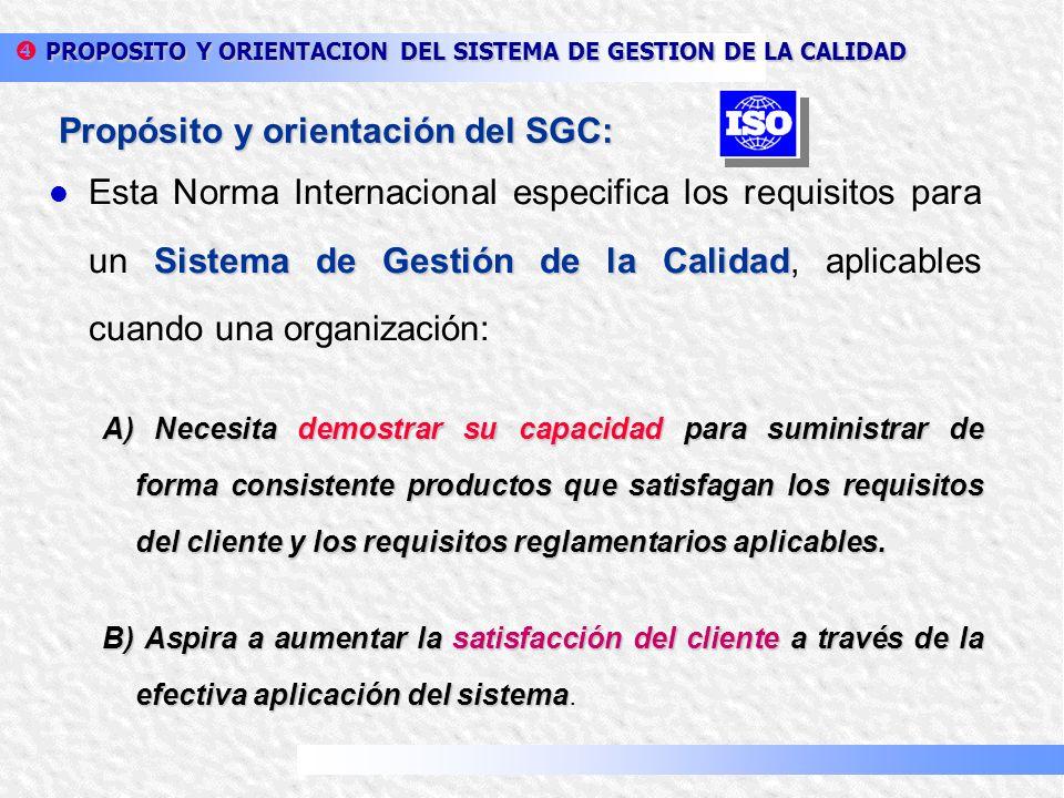 Propósito y orientación del SGC: