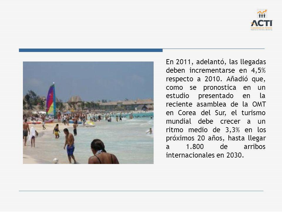 En 2011, adelantó, las llegadas deben incrementarse en 4,5% respecto a 2010.