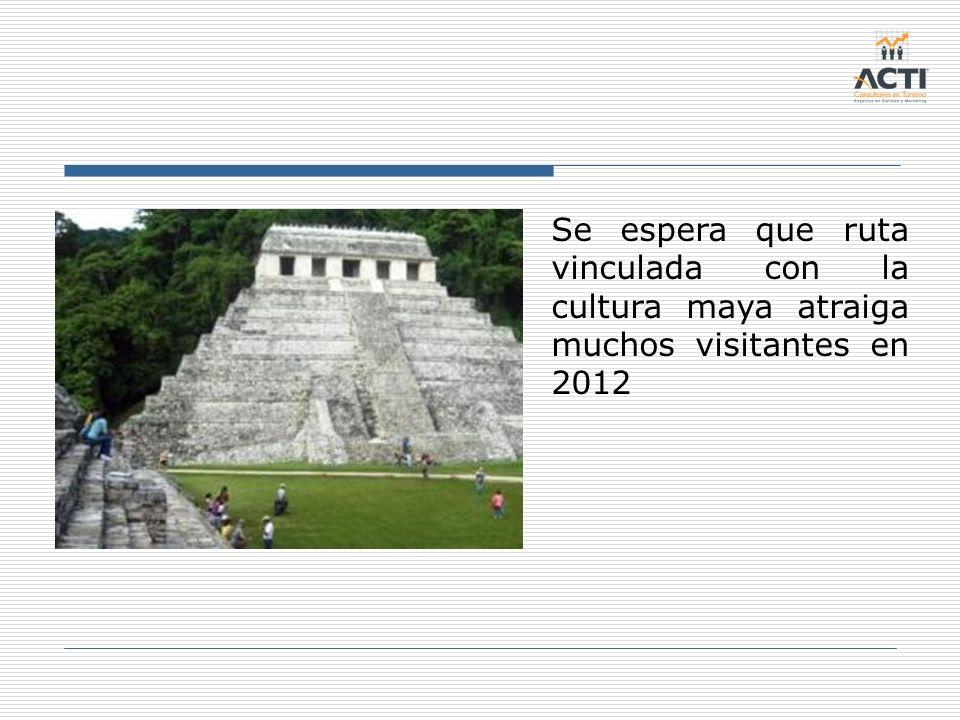 Se espera que ruta vinculada con la cultura maya atraiga muchos visitantes en 2012