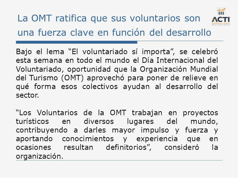 La OMT ratifica que sus voluntarios son una fuerza clave en función del desarrollo
