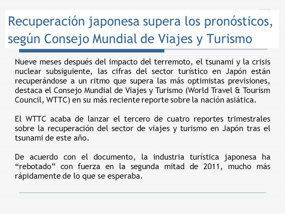 Recuperación japonesa supera los pronósticos, según Consejo Mundial de Viajes y Turismo