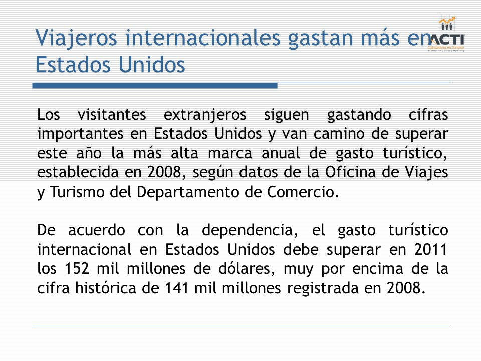 Viajeros internacionales gastan más en Estados Unidos