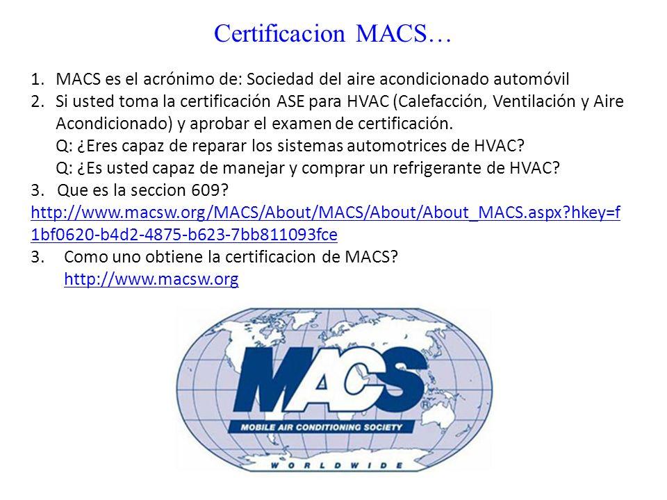 Certificacion MACS… MACS es el acrónimo de: Sociedad del aire acondicionado automóvil.