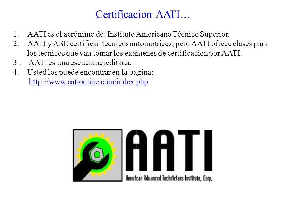 Certificacion AATI… AATI es el acrónimo de: Instituto Americano Técnico Superior.