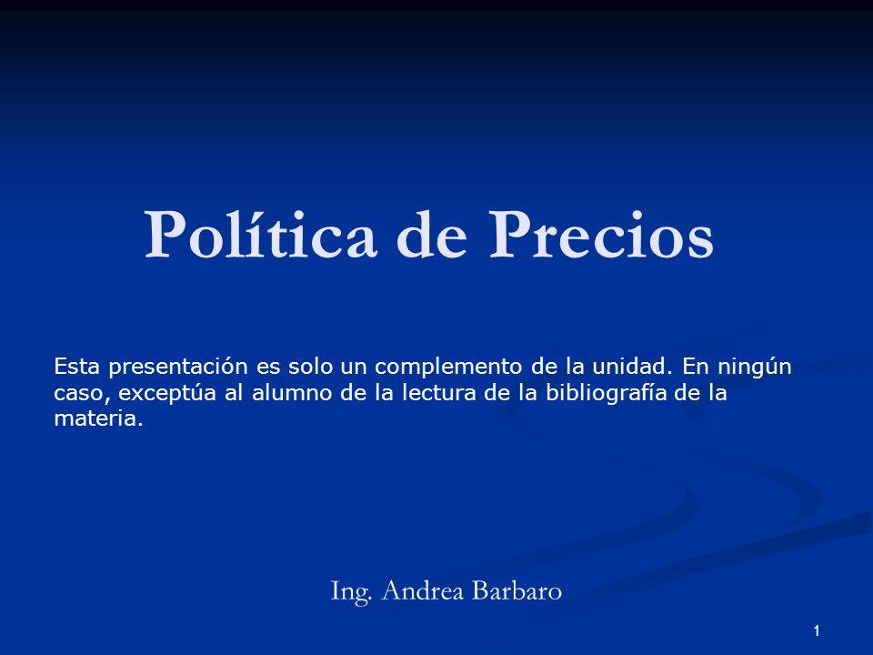 Política de Precios Ing. Andrea Barbaro