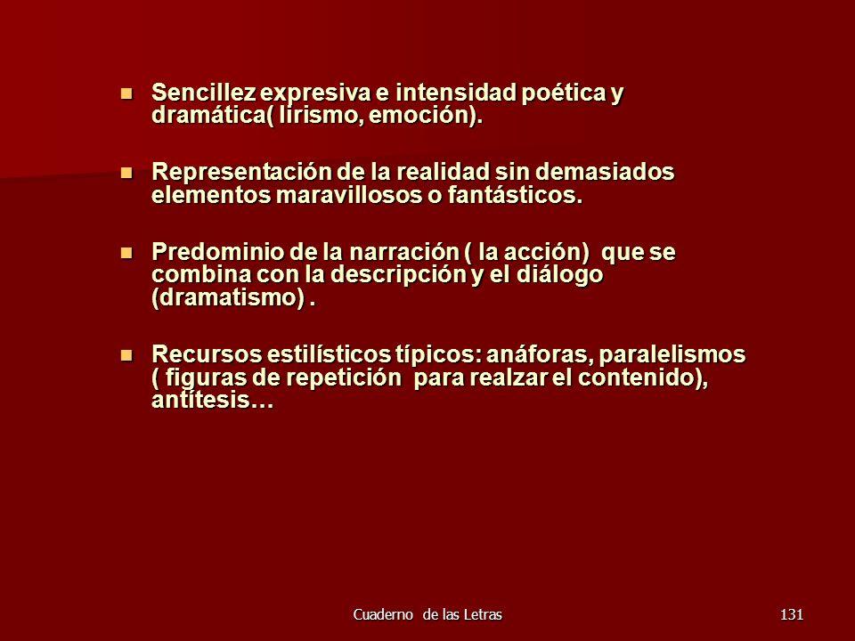 Sencillez expresiva e intensidad poética y dramática( lirismo, emoción).