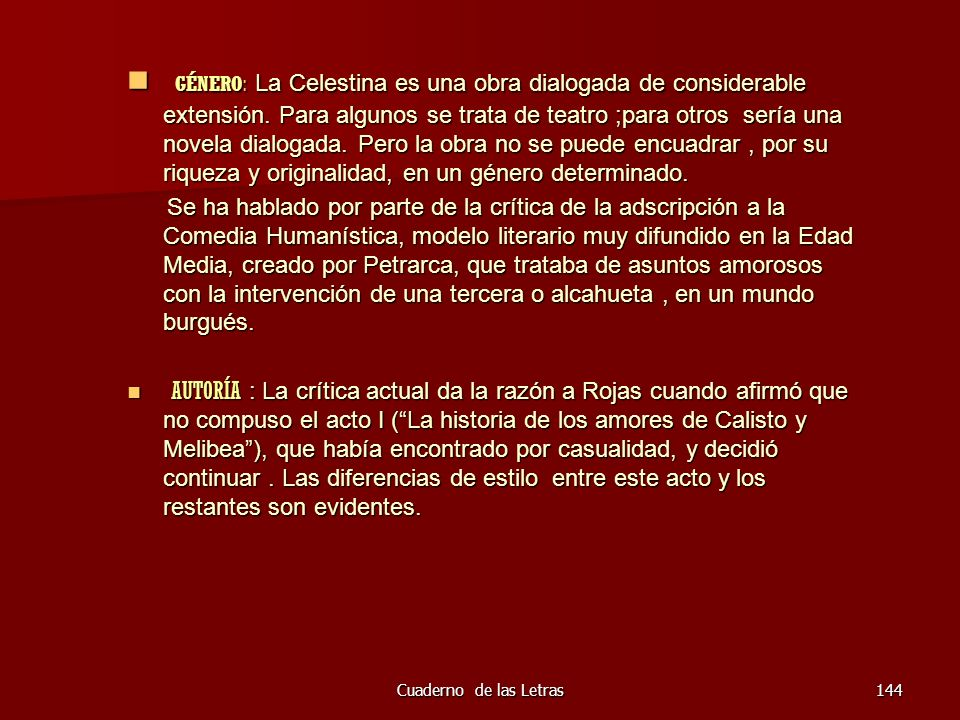 GÉNERO: La Celestina es una obra dialogada de considerable extensión