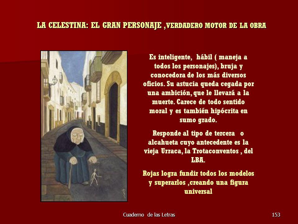 LA CELESTINA: EL GRAN PERSONAJE ,VERDADERO MOTOR DE LA OBRA