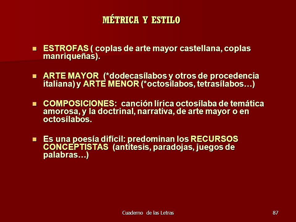 MÉTRICA Y ESTILOESTROFAS ( coplas de arte mayor castellana, coplas manriqueñas).