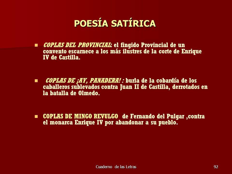POESÍA SATÍRICA COPLAS DEL PROVINCIAL: el fingido Provincial de un convento escarnece a los más ilustres de la corte de Enrique IV de Castilla.