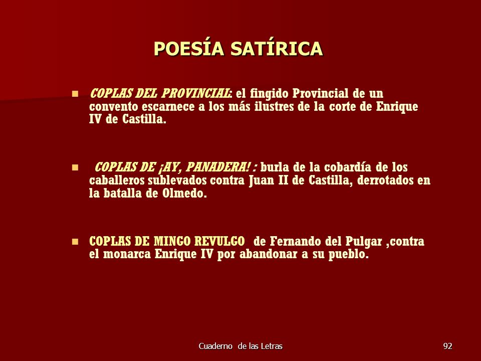POESÍA SATÍRICACOPLAS DEL PROVINCIAL: el fingido Provincial de un convento escarnece a los más ilustres de la corte de Enrique IV de Castilla.