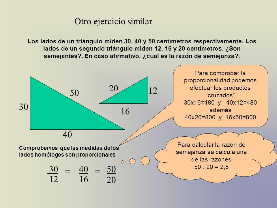 Para calcular la razón de semejanza se calcula una de las razones