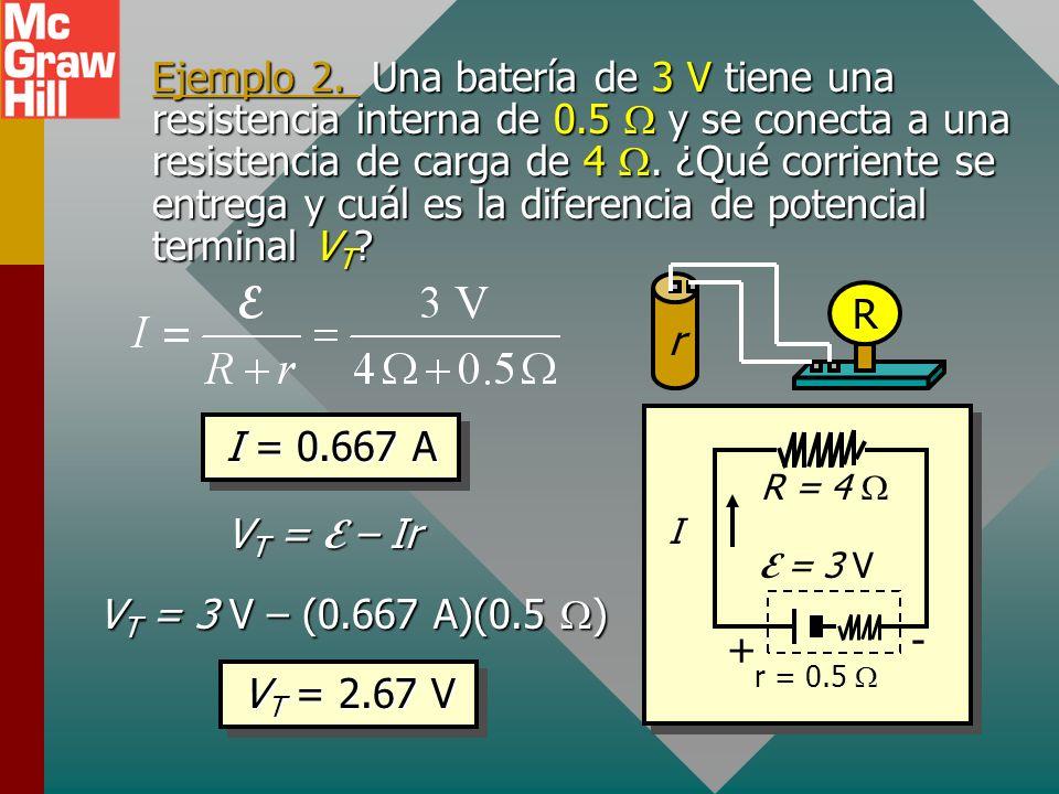 Ejemplo 2. Una batería de 3 V tiene una resistencia interna de 0