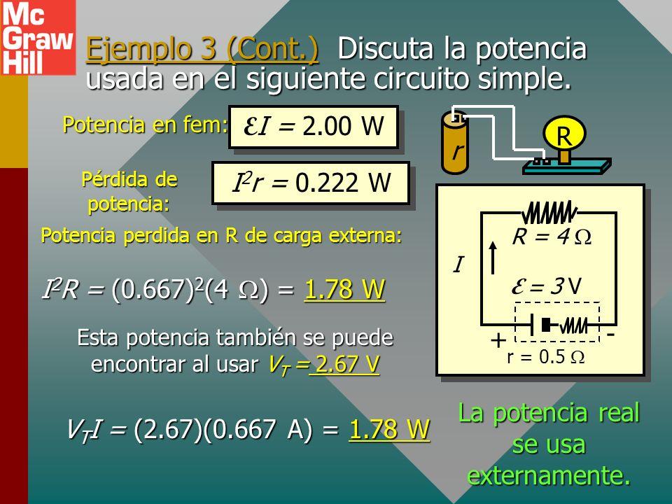 Ejemplo 3 (Cont.) Discuta la potencia usada en el siguiente circuito simple.