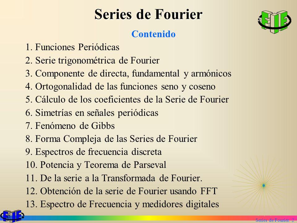 Series de Fourier Contenido 1. Funciones Periódicas