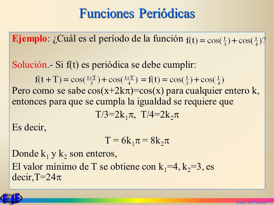 Funciones Periódicas Ejemplo: ¿Cuál es el período de la función