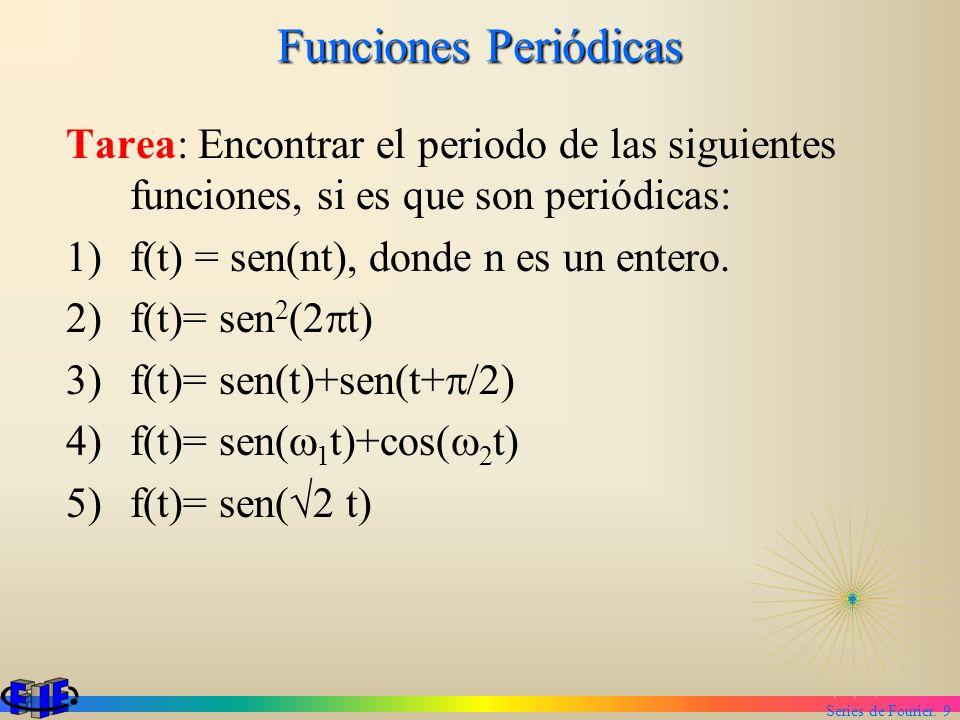 Funciones Periódicas Tarea: Encontrar el periodo de las siguientes funciones, si es que son periódicas: