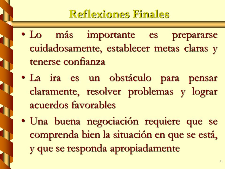Reflexiones Finales Lo más importante es prepararse cuidadosamente, establecer metas claras y tenerse confianza.
