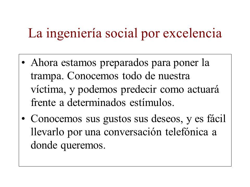 La ingeniería social por excelencia
