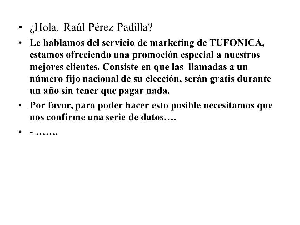 ¿Hola, Raúl Pérez Padilla