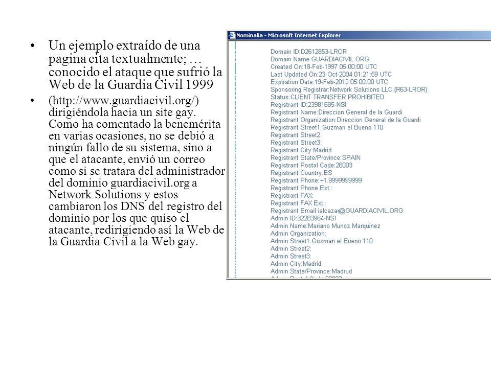 Un ejemplo extraído de una pagina cita textualmente; … conocido el ataque que sufrió la Web de la Guardia Civil 1999